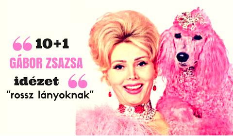 """közönség.hu – 10+1 Gábor Zsazsa idézet """"rossz lányoknak"""""""